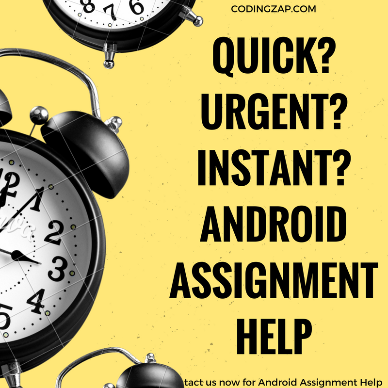 Android Assignment Help, Quick Android Assignment Help